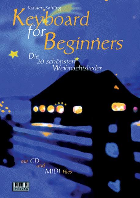 Keyboard for Beginners. Die 20 schönsten Weihnachtslieder