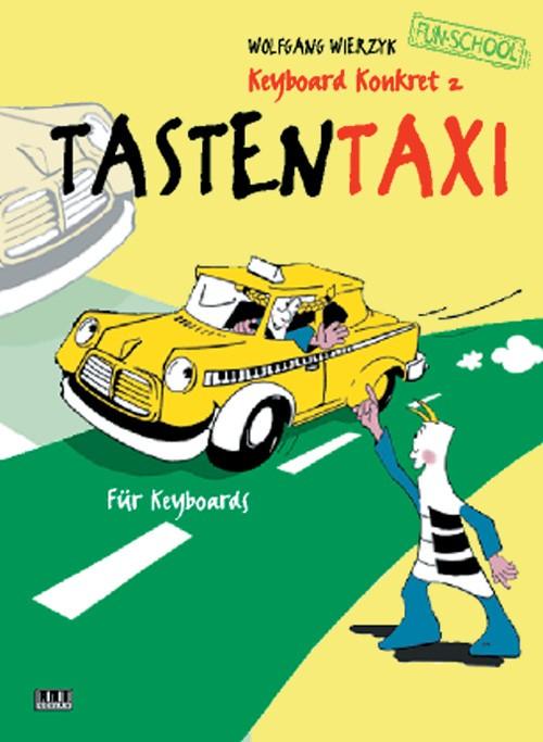 Keyboard konkret. II: Tasten-Taxi