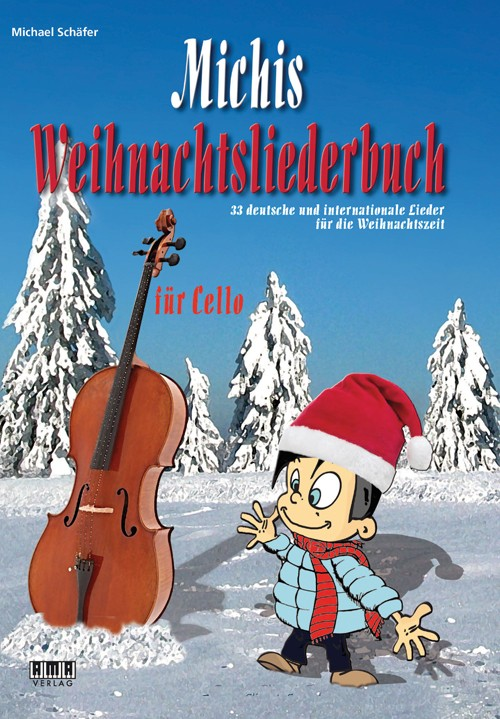Michis Weihnachtsliederbuch für Cello (Michis Book of Christmas Songs for Cello)