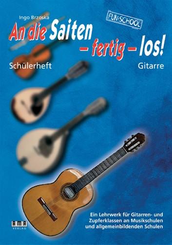 An die Saiten, fertig, los! – Schülerheft Gitarre