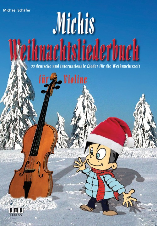 Michis Weihnachtsliederbuch für Violine (Michis Book of Christmas Songs for Violin)