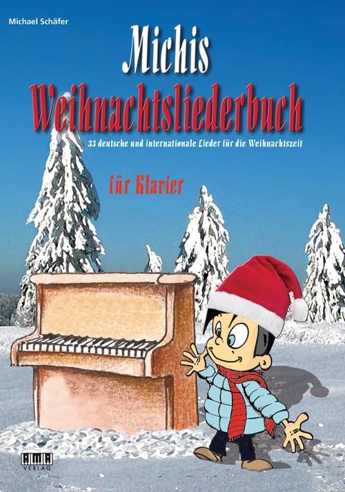 Michis Weihnachtsliederbuch für Klavier