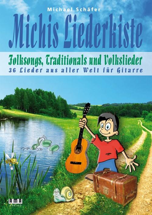 Michis Liederkiste: Folksongs, Traditionals und Volkslieder für Gitarre