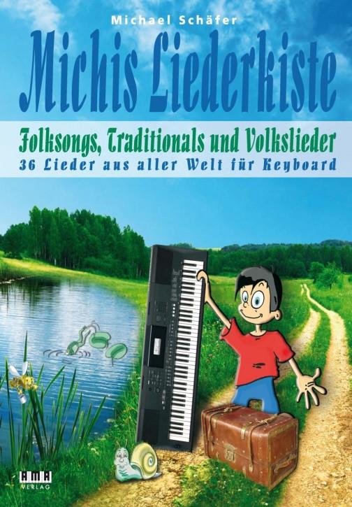Michis Liederkiste: Folksongs, Volkslieder und Traditionals für Keyboard