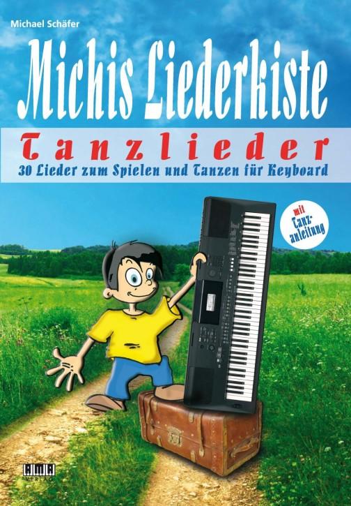 Michis Liederkiste: Tanzlieder für Keyboard