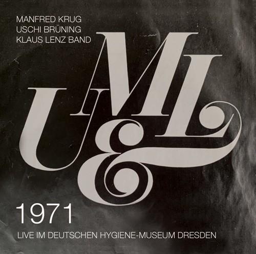 Manfred Krug - Uschi Brüning - Klaus Lenz Band: 1971 Live im Deutschen Hygiene-Museum Dresden