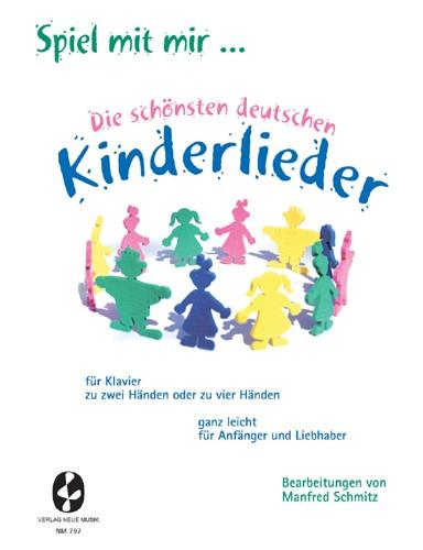 Spiel mit mir … Die schönsten deutschen Kinderlieder